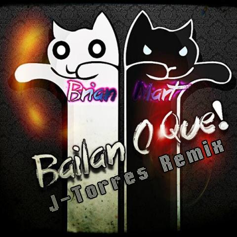 Brian Mart - Bailan O Que (J-Torres remix)
