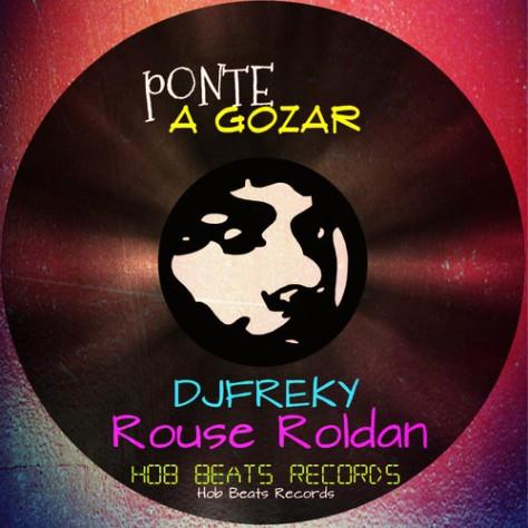 Dj Freky & Dj Rouse Roldan - Ponte a Gozar (Original Mix)